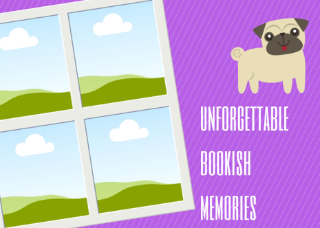 unforgettable bookish memories.png