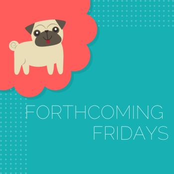 forthcoming fridays