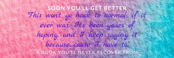 soon you'll get better